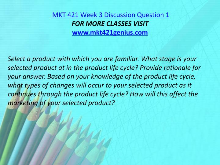 MKT 421 Week 3 Discussion Question 1