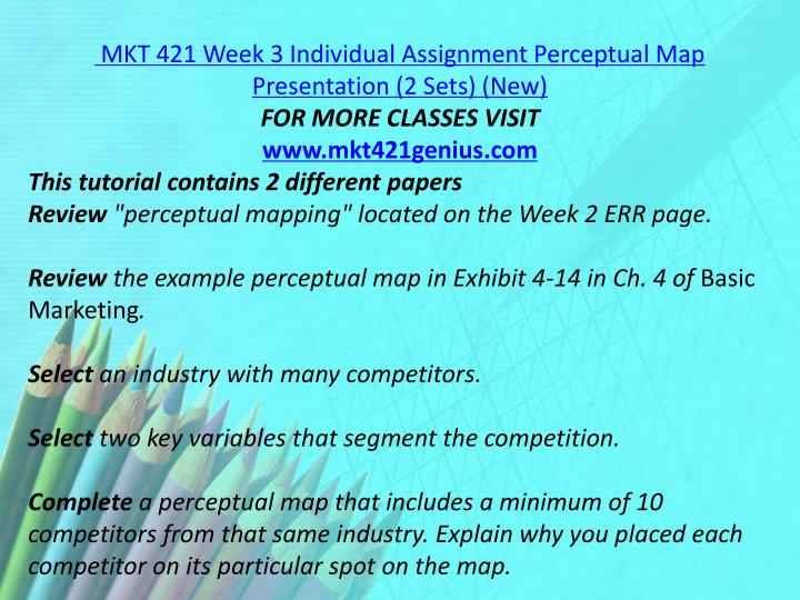 MKT 421 Week 3 Individual Assignment Perceptual Map Presentation (2 Sets) (New)