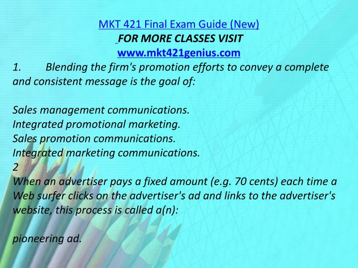 MKT 421 Final Exam Guide (New)