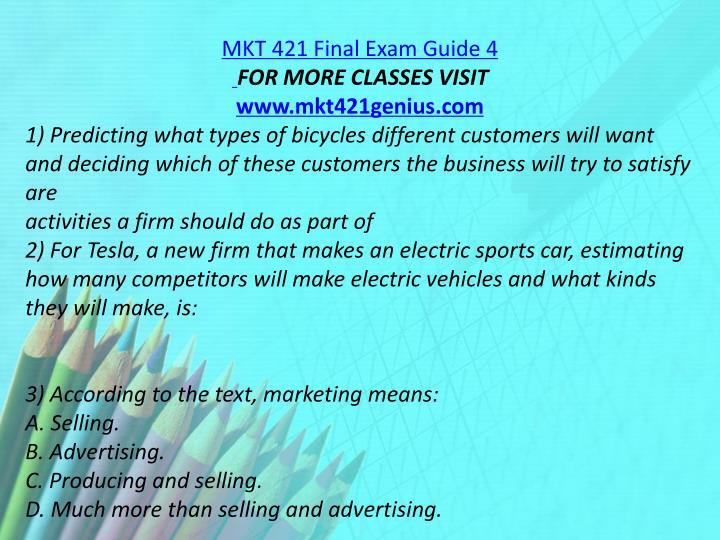 MKT 421 Final Exam Guide 4