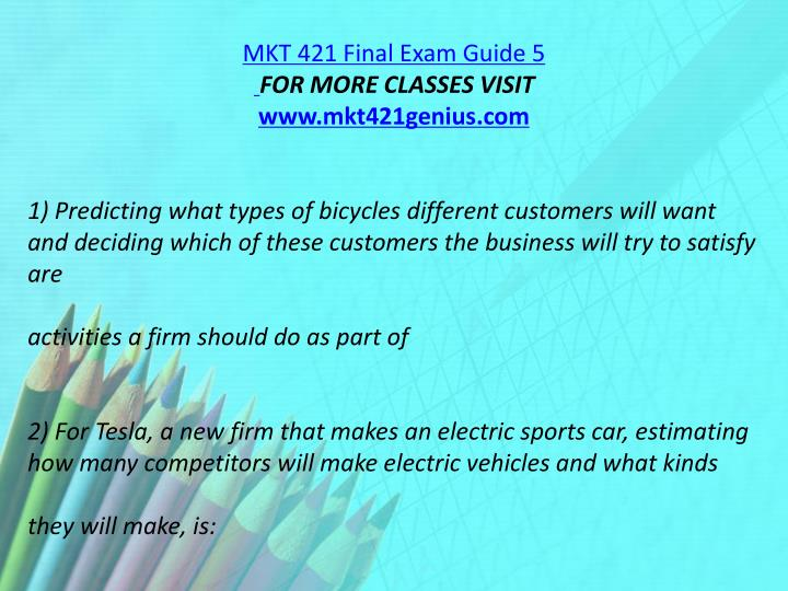 MKT 421 Final Exam Guide 5