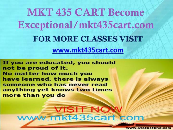 MKT 435 CART Become Exceptional/mkt435cart.com