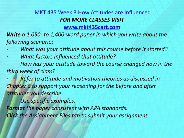 MKT 435 Week 3 How Attitudes are Influenced