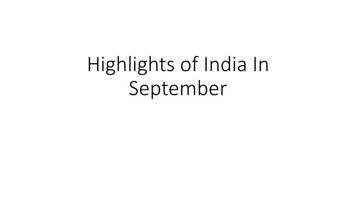 Highlights of india in september