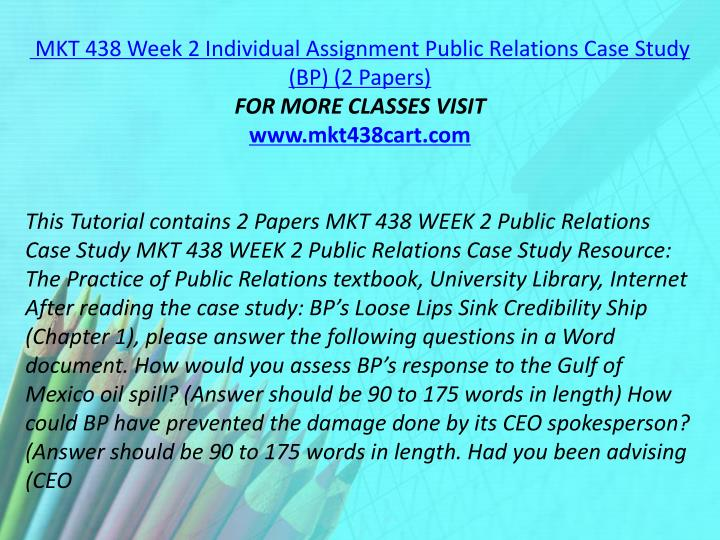 MKT 438 Week 2 Individual Assignment Public Relations Case Study (BP) (2 Papers)