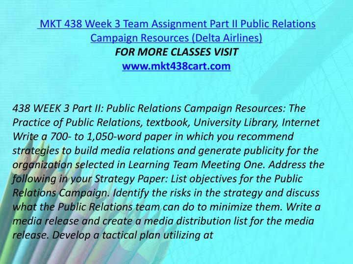MKT 438 Week 3 Team Assignment Part II Public Relations Campaign Resources (Delta Airlines)