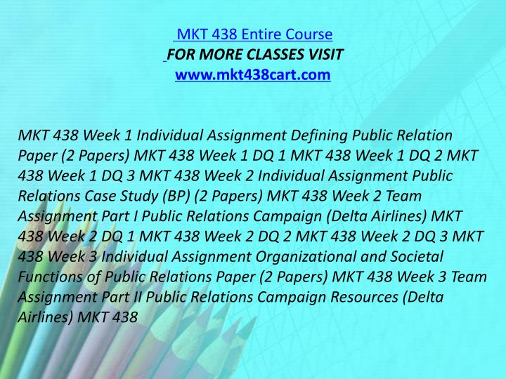 MKT 438 Entire Course