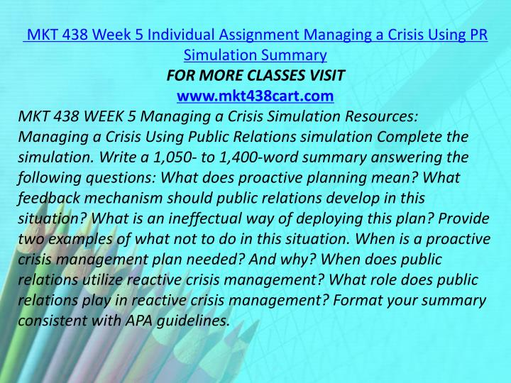 MKT 438 Week 5 Individual Assignment Managing a Crisis Using PR Simulation Summary