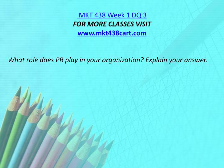 MKT 438 Week 1 DQ 3