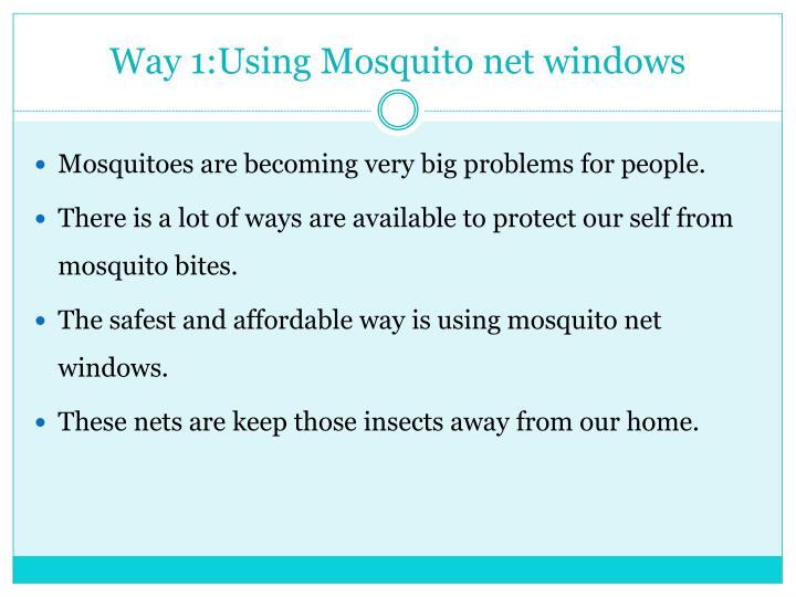 Way 1:Using Mosquito net windows