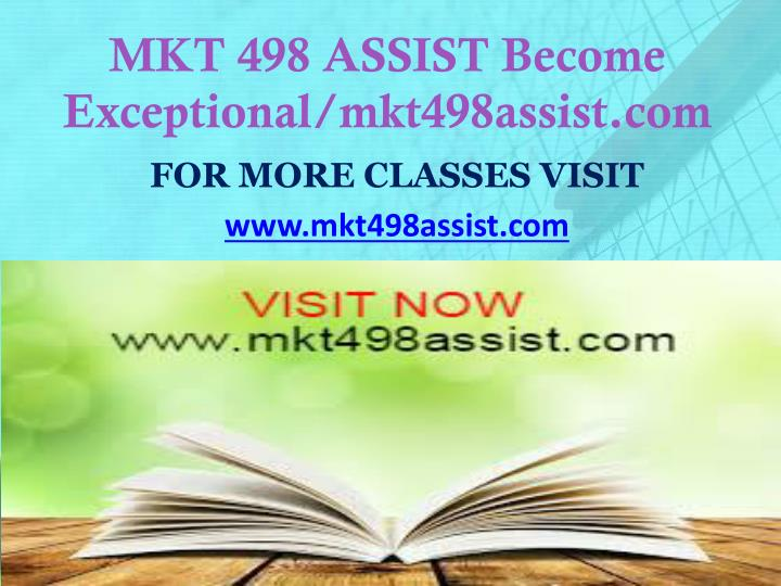 Mkt 498 assist become exceptional mkt498assist com