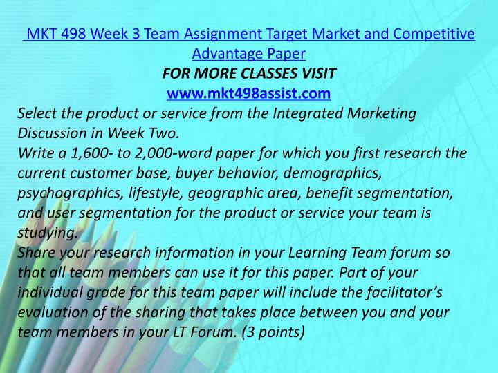MKT 498 Week 3 Team Assignment Target Market and Competitive Advantage Paper