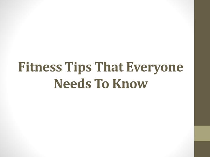 Fitness tips that everyone needs to know