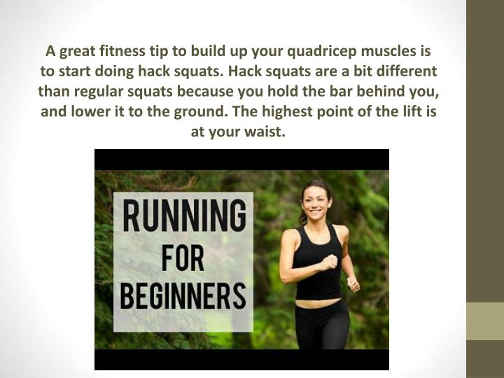 A great fitness tip to build up your