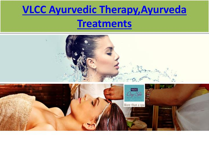 Vlcc ayurvedic therapy ayurveda treatments