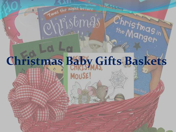 Christmas Baby Gifts Baskets
