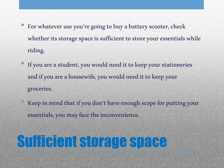 Sufficient storage space