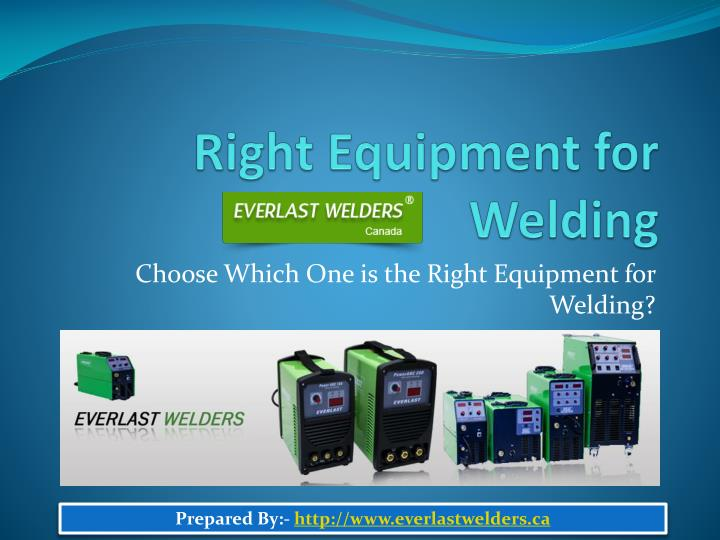 Right equipment for welding