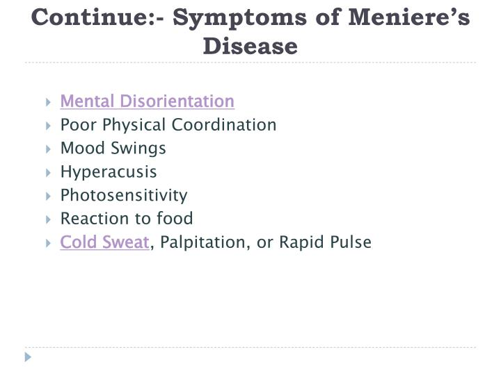 Continue:- Symptoms of Meniere's Disease