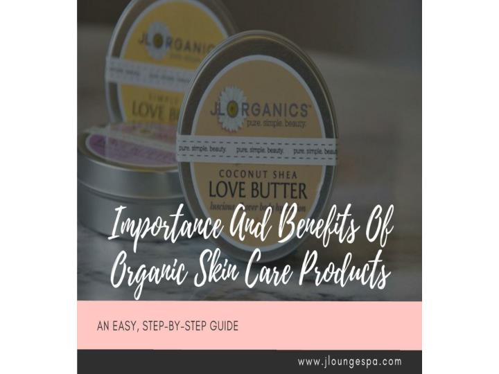 Importance and benefits of organic skin care products