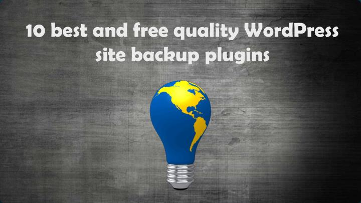 10 best and free quality wordpress site backup plugins