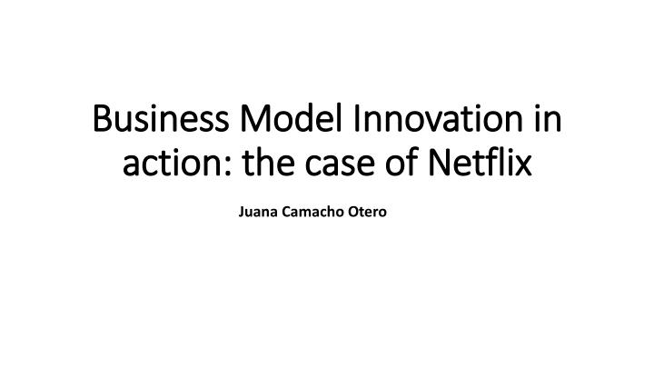 Business model innovation in action the case of netflix