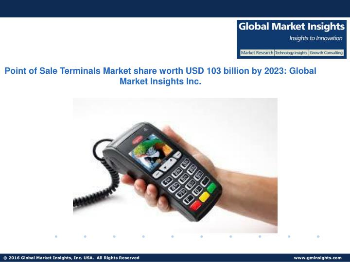 Point of Sale Terminals Market share worth USD 103 billion by 2023: Global Market Insights Inc.