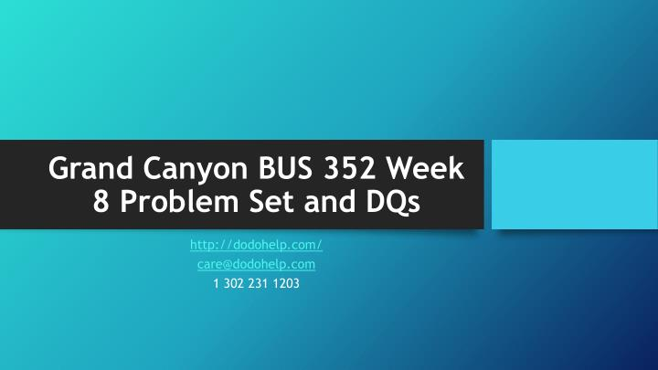 Grand canyon bus 352 week 8 problem set and dqs