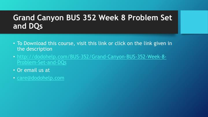 Grand canyon bus 352 week 8 problem set and dqs1