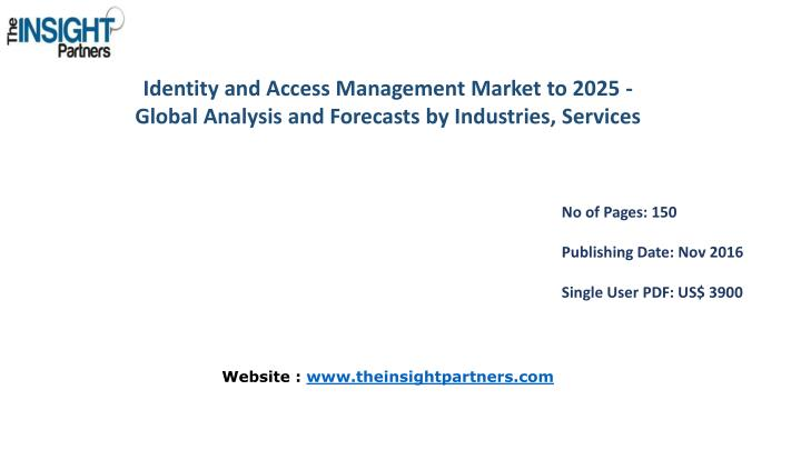 Identity and Access Management Market to 2025 - Global Analysis and Forecasts by Industries,