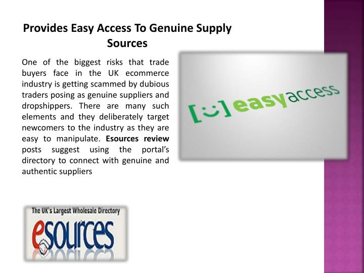 Provides Easy Access To Genuine Supply Sources