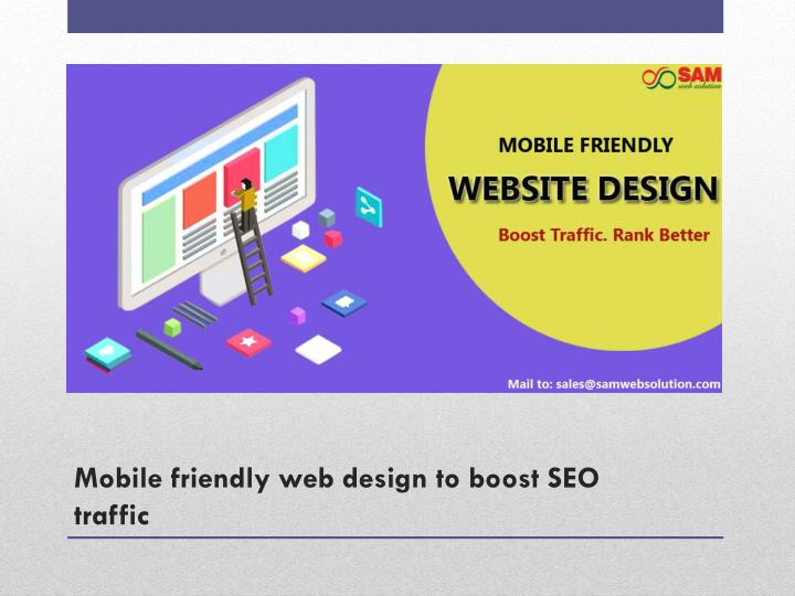 Mobile friendly web design to boost SEO traffic