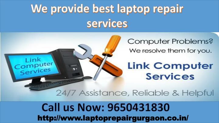 We provide best laptop repair services