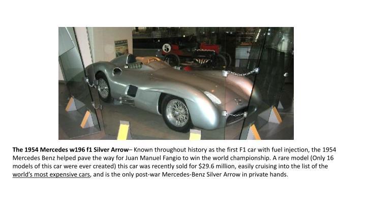 The 1954 Mercedes w196 f1 Silver Arrow