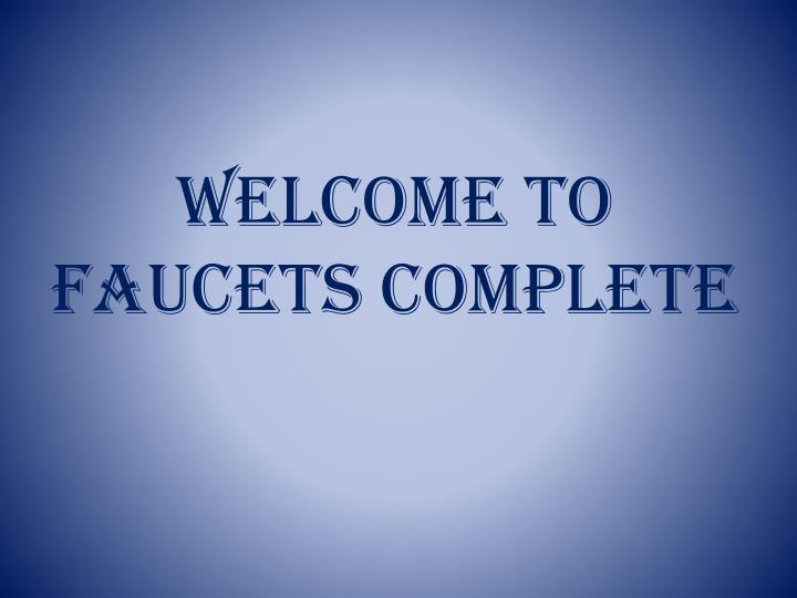 Welcome to faucets complete
