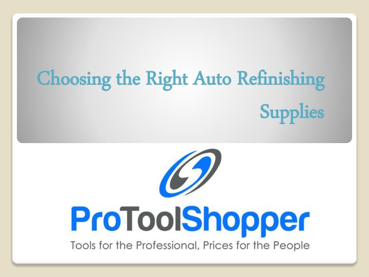 Choosing the right auto refinishing supplies