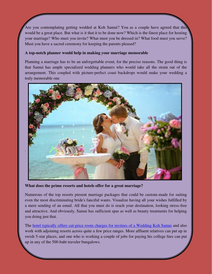 Are you contemplating getting wedded at Koh Samui? You as a couple have agreed that this