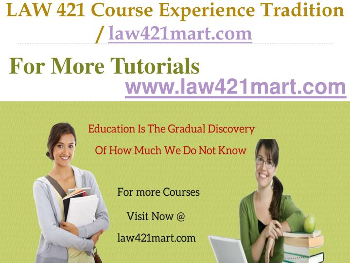 law 421 course experience tradition law421mart com