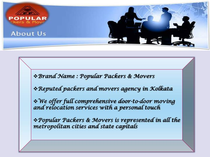 Brand Name : Popular Packers & Movers