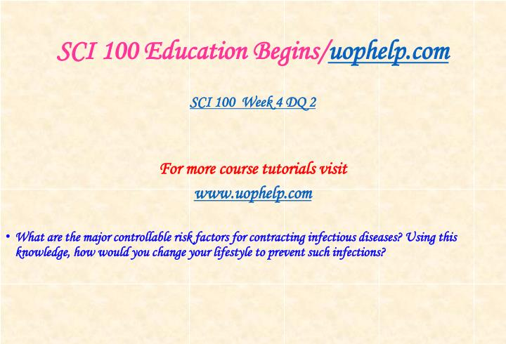 SCI 100 Education Begins/
