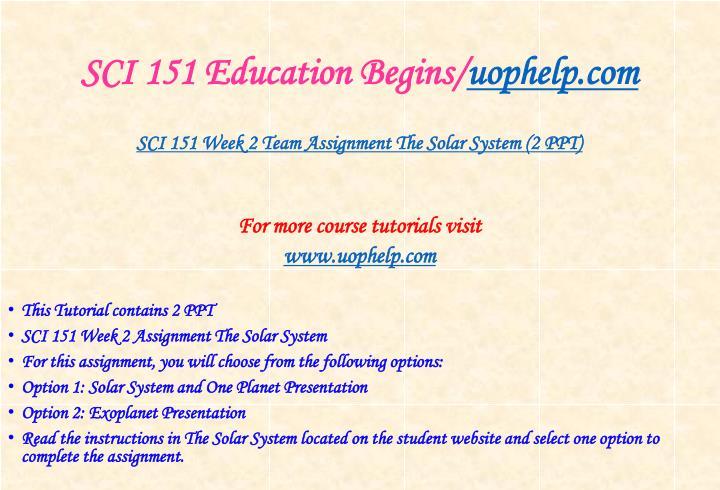SCI 151 Education Begins/