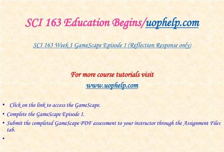 SCI 163 Education Begins/