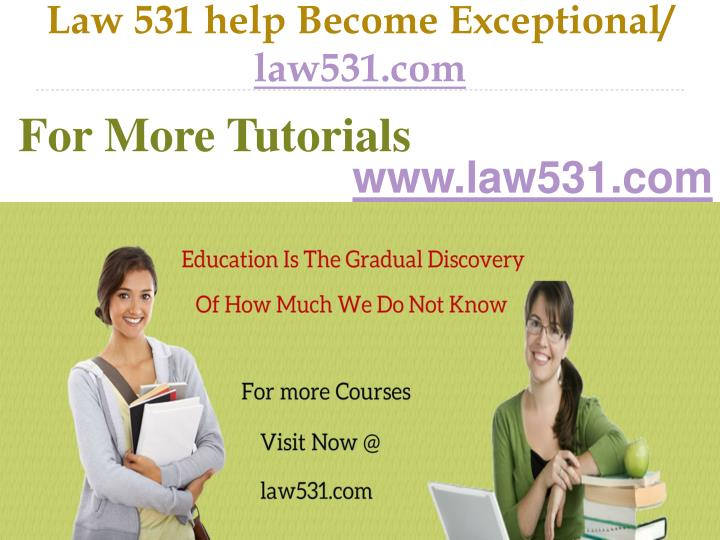 Law 531 help become exceptional law531 com