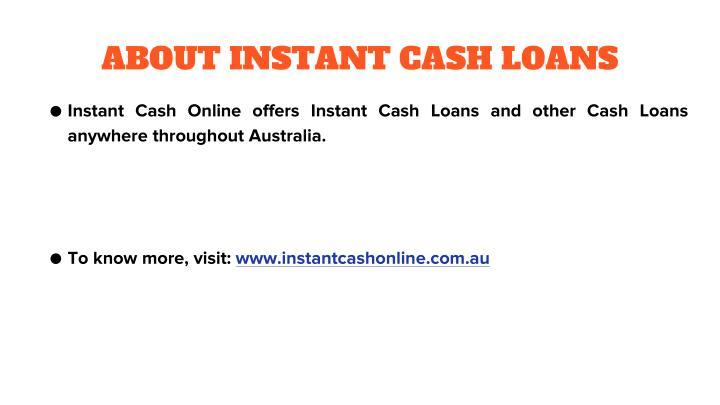 ABOUT INSTANT CASH LOANS