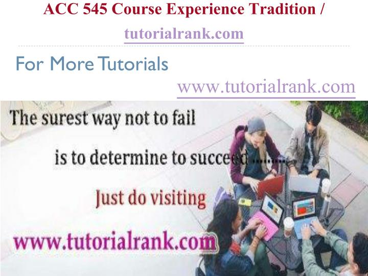 ACC 545 Course Experience Tradition /