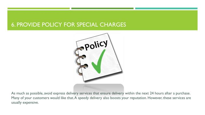 6. Provide policy for special charges