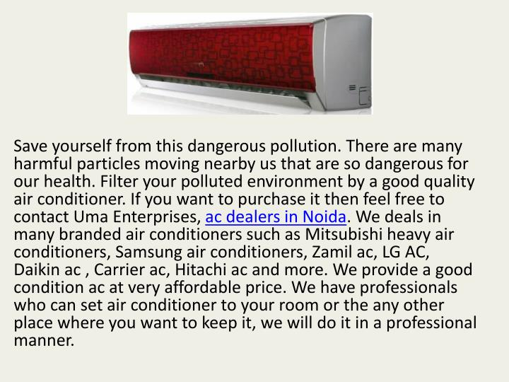 Save yourself from this dangerous pollution. There are many
