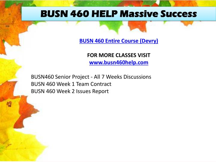 BUSN 460 HELP Massive Success