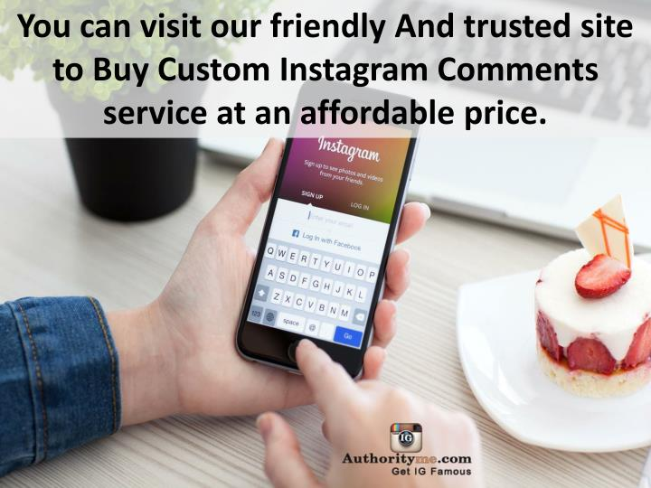 You can visit our friendly And trusted site to Buy Custom Instagram Comments service at an affordable price.
