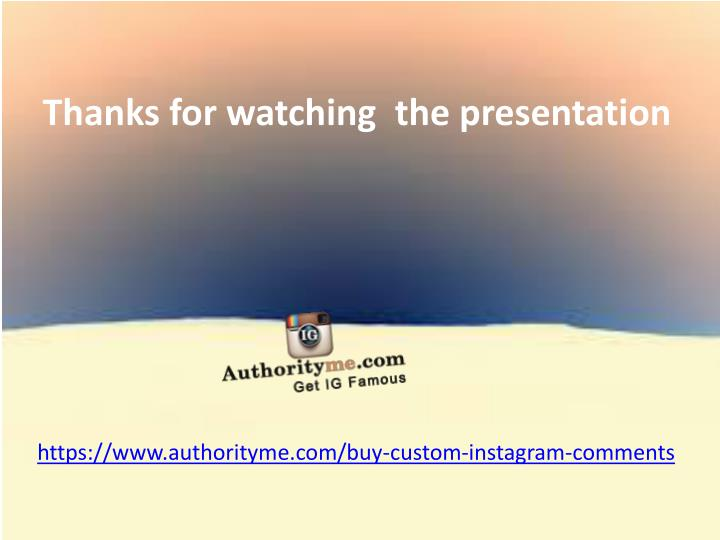 Thanks for watching  the presentation